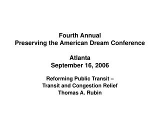 Fourth Annual Preserving the American Dream Conference Atlanta September 16, 2006
