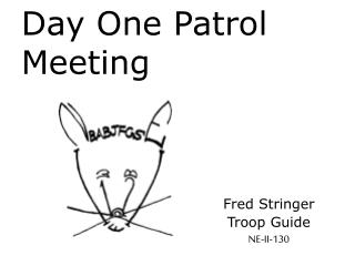 Day One Patrol Meeting