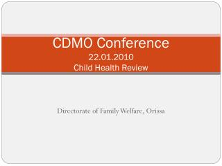 CDMO Conference 22.01.2010 Child Health Review