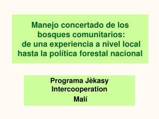 Programa Jèkasy Intercooperation  Malí