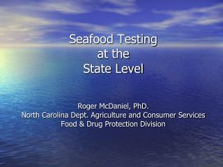 Seafood Testing  at the  State Level