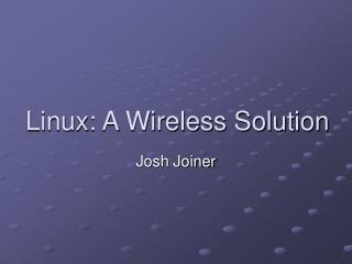 Linux: A Wireless Solution