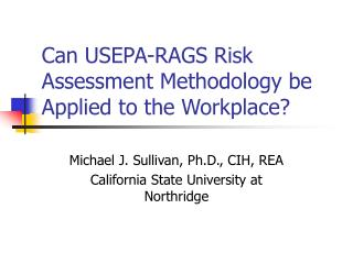 Can USEPA-RAGS Risk Assessment Methodology be Applied to the Workplace?