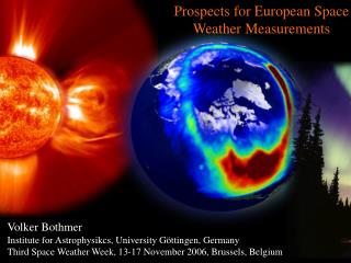 Prospects for European Space Weather Measurements