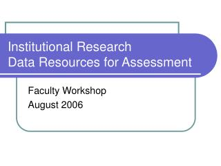 Institutional Research Data Resources for Assessment