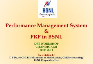 Performance Management System & PRP in BSNL DPE WORKSHOP  CHANDIGARH  30-05-2011 Presentation by
