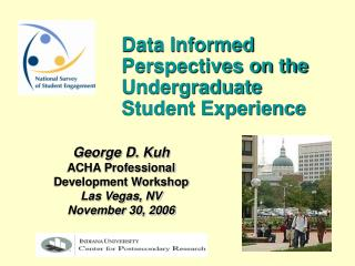 George D. Kuh ACHA Professional  Development Workshop Las Vegas, NV November 30, 2006