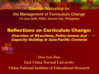 Seminar/Workshop on the Management of Curriculum Change 7-9 June 2006, PSSC, Quezon City, Philippines Reflections on Cur