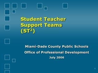 Student Teacher  Support Teams  (ST 2 )