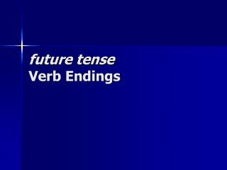 future tense Verb Endings