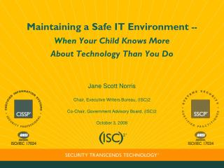 Maintaining a Safe IT Environment  --  When  Your Child Knows More  About Technology Than You Do
