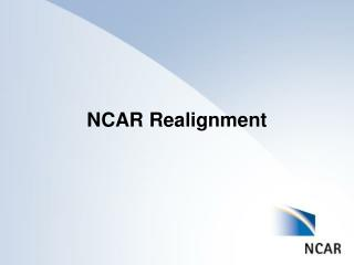 NCAR Realignment