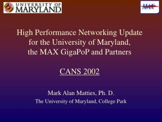 Mark Alan Matties, Ph. D. The University of Maryland, College Park