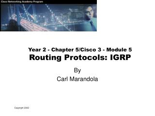Year 2 - Chapter 5/Cisco 3 - Module 5 Routing Protocols: IGRP