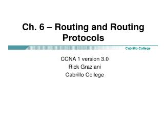 Ch. 6 – Routing and Routing Protocols