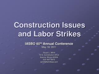 Construction Issues  and Labor Strikes
