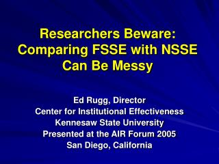 Researchers Beware: Comparing FSSE with NSSE Can Be Messy