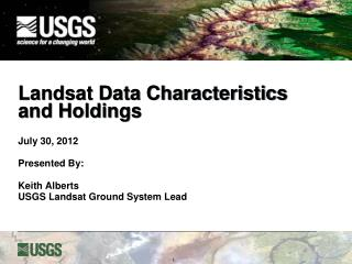 Landsat Data Characteristics and Holdings