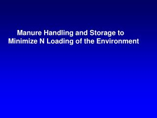 Manure Handling and Storage to Minimize N Loading of the Environment