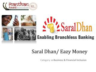 Saral Dhan /  Eazy  Money