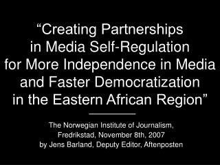 The Norwegian Institute of Journalism,  Fredrikstad, November 8th, 2007