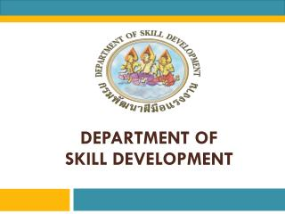 DEPARTMENT OF SKILL DEVELOPMENT