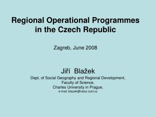 Regional Operational Programmes  in the Czech Republic Zagreb, June 2008