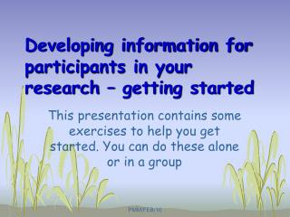 Developing information for participants in your research – getting started