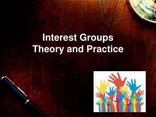 Interest Groups  Theory and Practice
