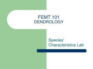 FEMT 101 DENDROLOGY