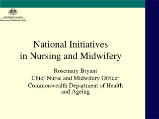 National Initiatives in Nursing and Midwifery