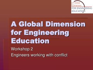 A Global Dimension for Engineering Education