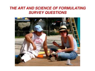 THE ART AND SCIENCE OF FORMULATING SURVEY QUESTIONS