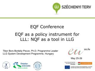 EQF Conference EQF as a policy instrument for LLL: NQF as a tool in LLG