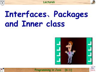 Interfaces 、 Packages and Inner class