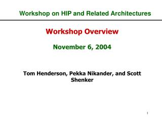Workshop on HIP and Related Architectures
