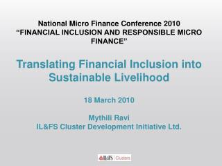 "National Micro Finance Conference 2010  ""FINANCIAL INCLUSION AND RESPONSIBLE MICRO FINANCE"""