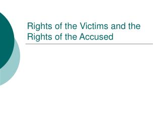 Rights of the Victims and the Rights of the Accused