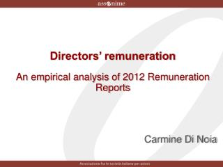 Directors' remuneration An empirical analysis of 2012 Remuneration Reports Carmine Di Noia
