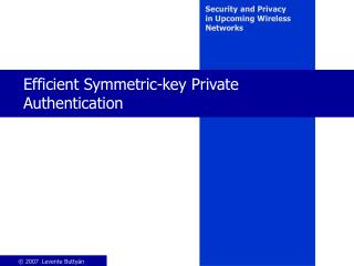 Efficient Symmetric-key Private Authentication