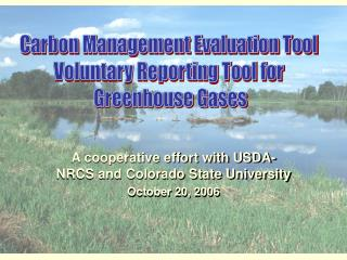 A cooperative effort with USDA-NRCS and Colorado State University October 20, 2006