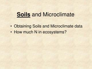 Soils  and Microclimate