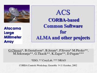 ACS CORBA-based  Common Software  for  ALMA and other projects