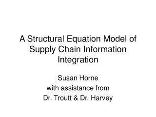A Structural Equation Model of Supply Chain Information Integration