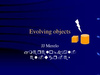 Evolving objects