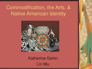 Commodification, the Arts, & Native American Identity