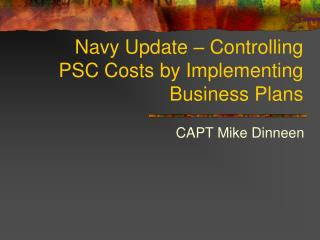 Navy Update – Controlling PSC Costs by Implementing Business Plans