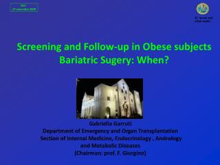 Screening and Follow-up in Obese subjects  Bariatric Sugery: When?