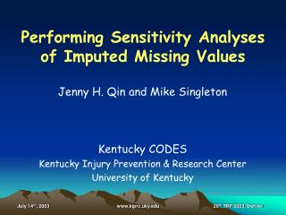 Jenny H. Qin and Mike Singleton Kentucky CODES Kentucky Injury Prevention & Research Center