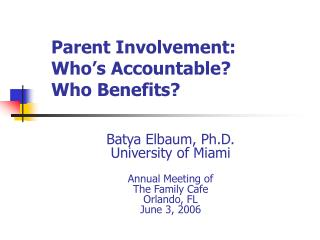 Parent Involvement: Who's Accountable? Who Benefits?